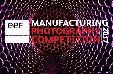 engineering careers  EEF Annual photography competition celebrates British manufacturing with £5,000 prize pot