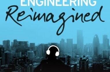 engineering careers  Engineering Podcasts – Engineering Reimagined